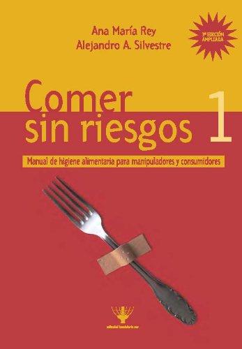 Comer sin riesgos 1 por Alejandro Andres Silvestre