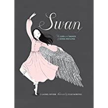 Swan: The Life and Dance of Anna Pavlova (English Edition)