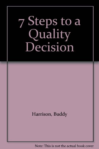 7 Steps to a Quality Decision