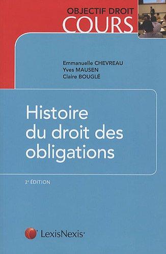 Histoire du Droit des Obligations (ancienne édition) par Emmanuelle Chevreau