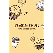 Blank Cookbook Journal Favorite Recipes: Recipe Journal ( Cooking gifts / Cooks / Chefs / Cooking )