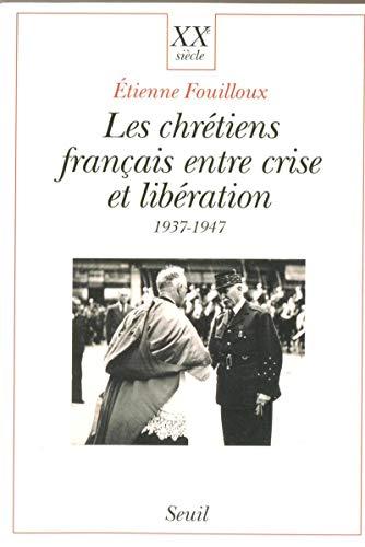 Les Chrétiens français entre crise et libération (1937-1947)