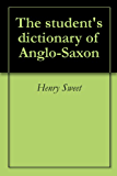 The student's dictionary of Anglo-Saxon