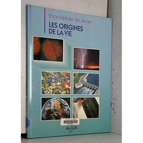 Les origines de la vie (Encyclopédie des jeunes)