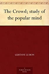 The Crowd; study of the popular mind