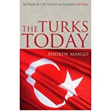 THE TURKS TODAY TURKEY AFTER ATATURK BY (MANGO, ANDREW) PAPERBACK
