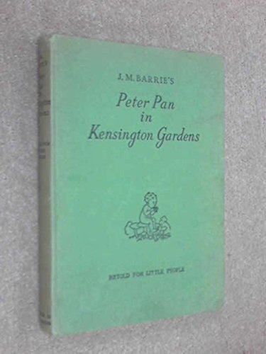 Peter Pan in Kensington Gardens Retold for Little People