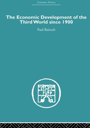 The Economic Development of the Third World Since 1900 by Paul Bairoch (2010-10-20)