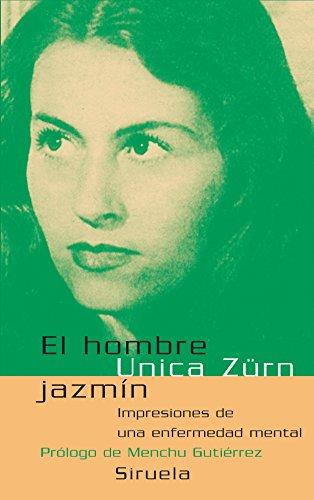 El hombre jazmin/ The Jasmine Man: Impresiones De Una Enfermedad Mental/ Impressions from a Mental Illness (Libros Del Tiempo)