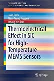 Thermoelectrical Effect in SiC for High-Temperature MEMS Sensors (SpringerBriefs in Applied Sciences and Technology)