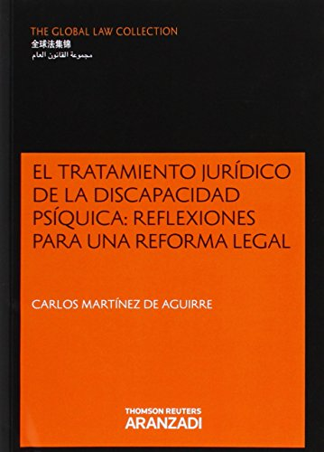 El tratamiento jurídico de la discapacidad psíquica: reflexiones para una reforma legal (Monografía) por Carlos Martínez Aguirre Aldáz