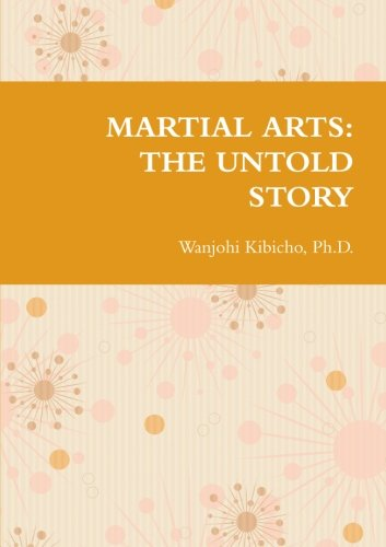 Martial Arts: The Untold Story