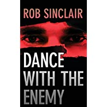 Dance with the Enemy by Rob Sinclair (2014-05-30)