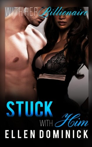 Stuck with Him: Volume 2 (With Her Billionaire)