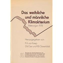 Das weibliche und männliche Klimakterium, Meinungen 1978. Berichte der Arbeitskreissprecher des Zweiten Internationalen Kongresses über die Menopause, der im Juni 1978 unter der Schirmherrschaft von The American Geriatrics Society in Jerusalem stattfand.
