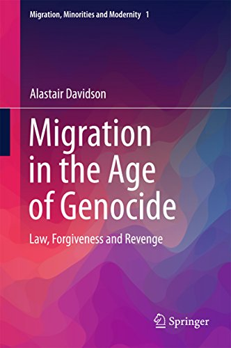 Migration in the Age of Genocide: Law, Forgiveness and Revenge (Migration, Minorities and Modernity Book 1) (English Edition) por Alastair Davidson