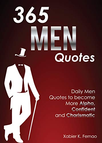 365 Men Quotes Daily Men Quotes To Become More Alpha Confident And