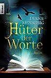 Diana Menschig: Hüter der Worte