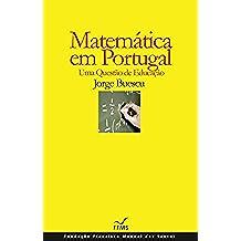 Matemática em Portugal, Uma Questão de Educação (Portuguese Edition)