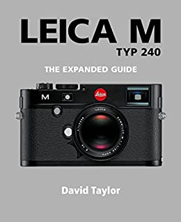 Leica M (The Expanded Guide) (English Edition) par [Taylor, David]