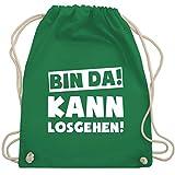 Sprüche - Bin da kann losgehen - Unisize - Grün - WM110 - Turnbeutel & Gym Bag