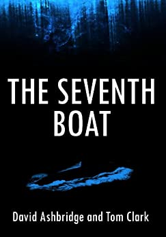 The Seventh Boat (English Edition) di [Ashbridge, David, Clark, Tom]