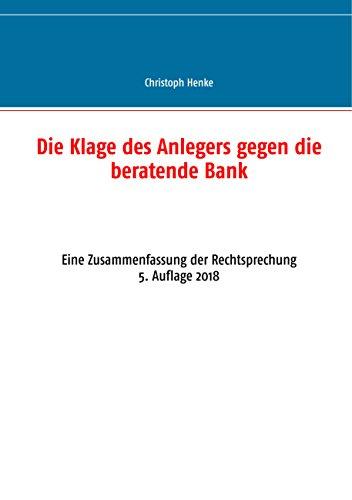 Die Klage des Anlegers gegen die beratende Bank: Eine Zusammenfassung der Rechtsprechung