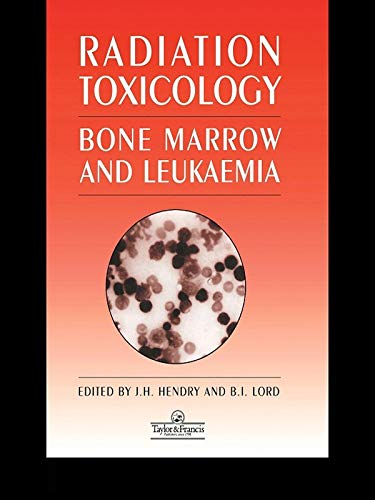 Radiation Toxicology: Bone Marrow And Leukaemia por Jolyon H Hendry epub