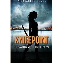 Knifepoint: Breakers, Book 3 by Edward W. Robertson (2013-08-16)