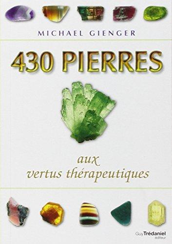 430 Pierres aux vertus thérapeutiques par Michael Gienger