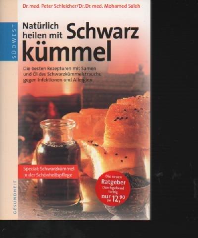 Schleicher natürlich heilen mit Schwarzkümmel, südwest, 112 Seiten, Bilder, Softcover (112 Natürliche)