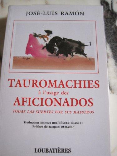 Tauromachie a l'usage des aficionados