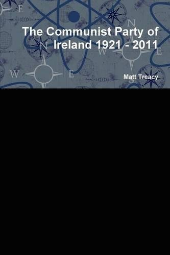 The Communist Party of Ireland 1921 - 2011