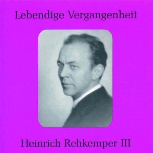 Lebendige Vergangenheit - Heinrich Rehkemper (Vol.3)