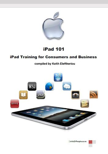 iPad - 10 Tips on getting started on your new iPad (iPad 101 - iPad Training for Consumers & Business Book 12) (English Edition)