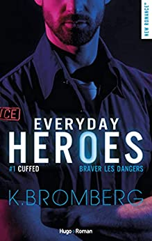 Everyday heroes - tome 1 Cuffed épisode 3 par [Bromberg, K]