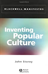 Inventing Popular Culture: From Folklore to Globalization (Wiley-Blackwell Manifestos)