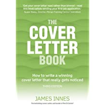 The Cover Letter Book: How to Write a Winning Cover Letter That Really Gets Noticed by James Innes (2015-12-30)