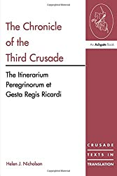 The Chronicle of the Third Crusade: A Translation of the Itinerarium Peregrinorum Et Gesta Regis Ricardi (Crusade Texts in Translation)