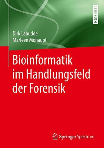 Bioinformatik Im Handlungsfeld Der Forensik por Dirk Labudde epub