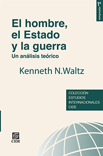 El hombre el estado y la guerra. Un análisis teórico (Colección de Estudios internacionales nº 2) por Kenneth Waltz