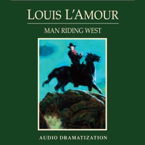 Man Riding West (Dramatized)  Audiolibri