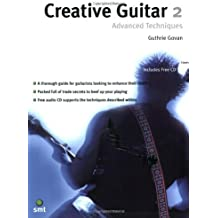 Creative Guitar 2: Advanced Techniques by Guthrie Govan (2006-01-01)