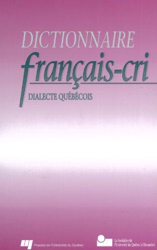 Dictionnaire Français-Cri. Dialecte Quebecois par Vaillancourt O