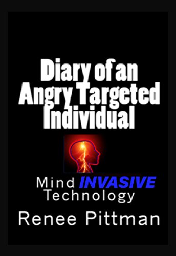 Diary of an Angry Targeted Individual: Mind Invasive Technology ...