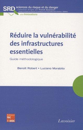 Réduire la vulnérabilité des infrastructures essentielles : Guide méthodologique