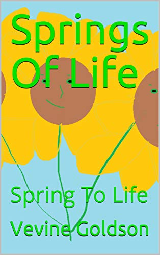 Springs Of Life: Spring To Life (English Edition) eBook: Goldson ...