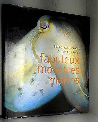 Fabuleux monstres marins : Des photos inédites pour découvrir le fascinant peuple des mers par Piero Angela