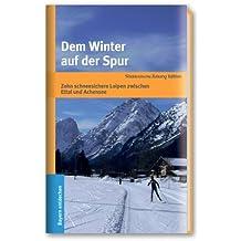 Dem Winter auf der Spur: Zehn schneesichere Loipen zwischen Ettal und Achensee