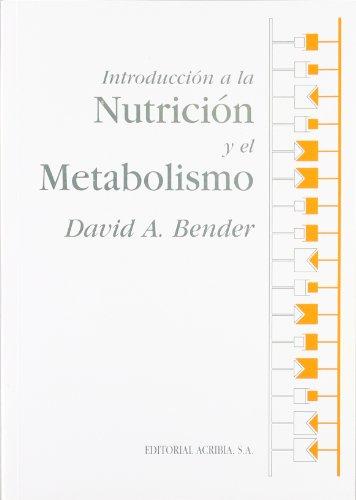 Introducción a la nutrición y el metabolismo por David A. Bender